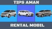 Pertama Kali Rental Mobil, Ini 5 Tips Amannya